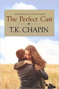 The Perfect Cast by TK Chapin